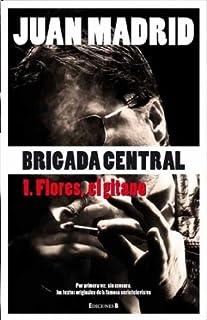 Brigada Central 1. Flores, el gitano (La Trama)