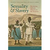 Sexuality and Slavery: Reclaiming Intimate Histories in the Americas (Gender and Slavery Ser. Book 1) (English Edition)