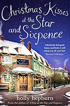 Christmas Kisses at the Star and Sixpence: Part Two of Four in the new series by [Holly Hepburn]