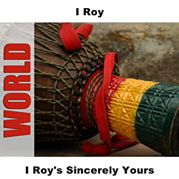 I Roy's Sincerely Yours