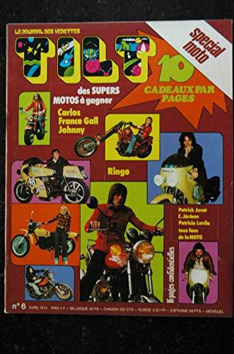 TILT 006 1974 AVRIL LE JOURNAL DES VEDETTES SPECIAL MOTO CARLOS FRANCE GALL JOHNNY HALLYDAY COUVERTURE AUTO-COLLANTS
