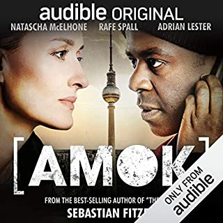 Amok     An Audible Original Drama              By:                                                                                                                                 Sebastian Fitzek                               Narrated by:                                                                                                                                 Natascha McElhone,                                                                                        Adrian Lester,                                                                                        Rafe Spall,                   and others                 Length: 8 hrs and 7 mins     1,322 ratings     Overall 4.3