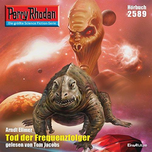 Tod der Frequenzfolger (Perry Rhodan 2589) Titelbild