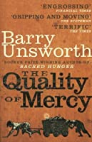 The Quality of Mercy by Barry Unsworth(1905-07-04)