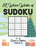 A Warm Winter of Sudoku 9 x 9 Round 3: Medium Volume 19: Sudoku for Relaxation Fall Travellers Puzzle Game Book Japanese Logic Nine Numbers Math Cross ... All Ages Kids to Adults Christmas Theme Gifts