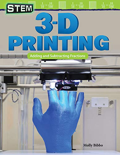 STEM: 3-D Printing: Adding and Subtracting Fractions (English Edition)