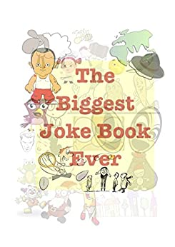 The Biggest Joke Book Ever: A collection of jokes, funny stories and one liners from the internet collected over 20 years by [Rohit Agarwal]