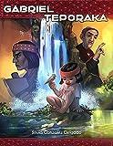 Gabriel Teporaka, el guerrero tarahumara: cuento infantil