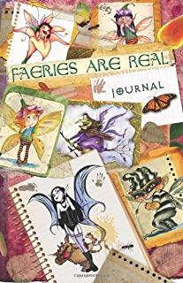 Faeries Are Real Journal: a journal with lined pages just waiting for your stories