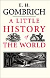 A Little History of the World (Little Histories) (English Edition)