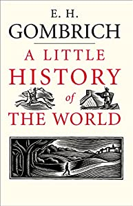 A Little History Of The World Little Histories Ebook Gombrich E H Harper Clifford Kindle St Amazon Com