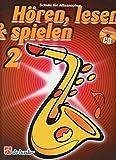 Hören, Lesen & Spielen Band 2 - Schule für Altsaxophon (mit Audio-CD) - 9789043109093 Bl...