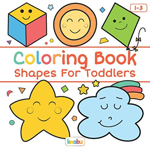 Coloring Book Shapes For Toddlers: First Doodling For Children Ages 1-3 - Square, Cube, Star, Cloud And Many More Big Shapes For Boys And Girls (First Coloring Books For Toddler Ages 1-3)