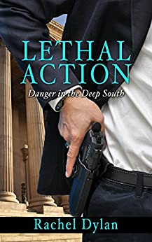 Lethal Action (Danger in the Deep South Book 1) by [Rachel Dylan]
