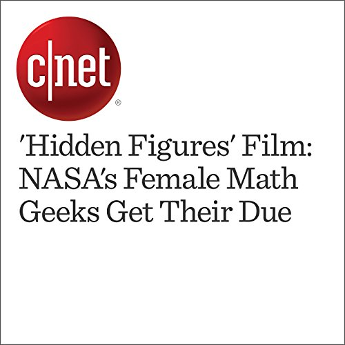 'Hidden Figures' Film: NASA's Female Math Geeks Get Their Due audiobook cover art