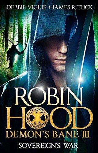 Sovereign's War, Demon's Bane III: Robin Hood (Robin Hood Demon Bane 3)