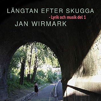 Längtan Efter Skugga (Lyrik Och Musik Del 1)
