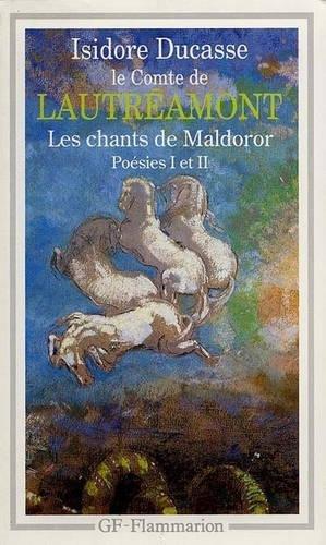 Les chants de Maldoror/Poesies/Lettres: Poésies I et II (Garnier-Flammarion)
