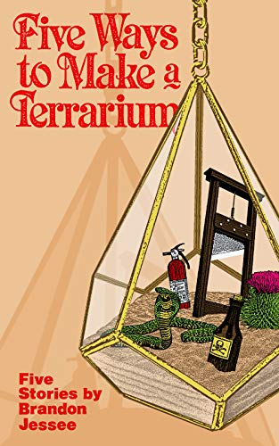 Five Ways to Make a Terrarium: Five Stories (English Edition)