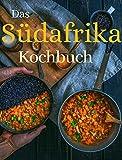 Das Südafrika Kochbuch: Probieren sie die Originale Küche Südafrikas | Entdecken Sie Chakalaka, Biltong und Rusks und noch vieles mehr (Around the World 2)