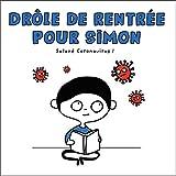 Drôle de rentrée pour Simon