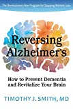Reversing Alzheimer's: How to Prevent Dementia and Revitalize Your Brain