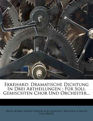 Röhr, H: Ekkehard: Dramatische Dichtung In Drei Abtheilungen: Dramatische Dichtung in Drei Abtheilungen: Für Soli, Gemischten Chor Und Orchester...