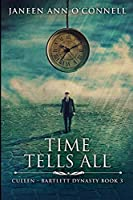 Time Tells All: Large Print Edition