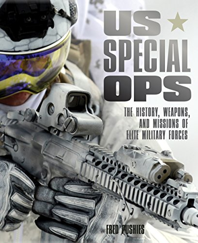 US Special Ops: The History, Weapons, and Missions of Elite Military Forces (365)