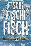 Fischi Fischi Fisch Das Angler Fangbuch: Angeltagebuch für Fischer zum ausfüllen von Fängen,...