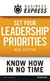 Business Express: Set your Leadership priorities: Focus on the actions that make the most difference (English Edition)