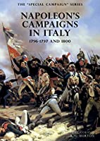 The SPECIAL CAMPAIGN SERIES: NAPOLEON'S CAMPAIGNS IN ITALY: 1796-1797 and 1800