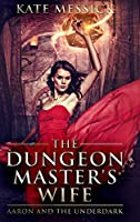 The Dungeon Master's Wife: Large Print Hardcover Edition