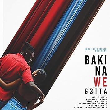 Baki Na We