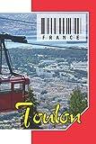 """France - Toulon: Cahier de notes - Planificateur : 134 Pages - 6"""" x 9"""" (15,24 x 22,86 cm). pour les amateurs du voyage. (French Edition)"""