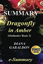 Summary - Dragonfly In Amber: Outlander Book 2-- A Great Summary About This Book of Diana Gabaldon! (Outlander: A Novel-- A Great Summary--Outlander Book ... 3 4 5 6 7 8, Novel, Dvd, Movie, Paperback)