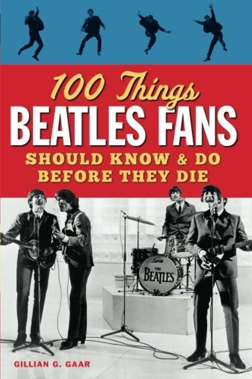 ドラフト消費者余計な100 Things Beatles Fans Should Know & Do Before They Die (100 Things Media Fans Should Know...)