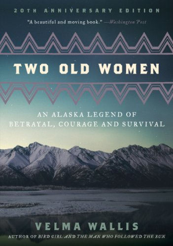 Two Old Women: An Alaska Legend of Betrayal, Courage and Survival (English Edition)