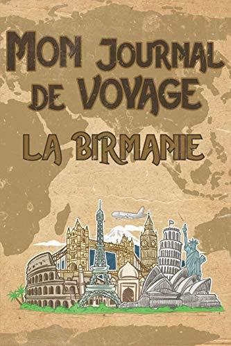 Mon Journal de Voyage Birmanie: 6x9 Carnet de voyage I Journal de voyage avec instructions, Checklists et Bucketlists, cadeau parfait pour votre séjour en Birmanie et pour chaque voyageur.