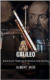 Galileo: Breve Storie: Telescopio di Galileo e il Lie Cattolica