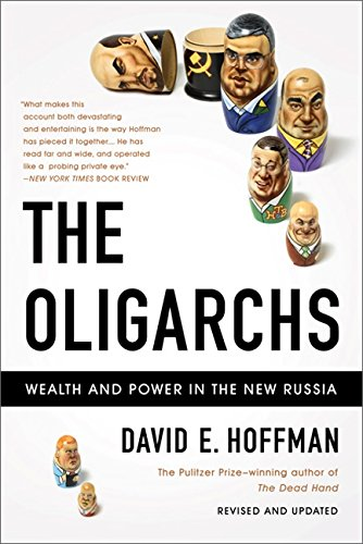 The Oligarchs: Wealth And Power In The New Russia