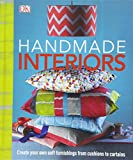 Handmade Interiors: Create Your Own Soft Furnishing from Cushion to Curtains
