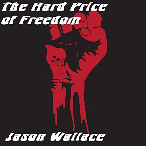 The Hard Price of Freedom audiobook cover art