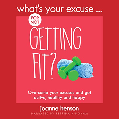 What's Your Excuse for Not Getting Fit? cover art