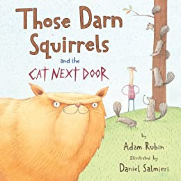 Those Darn Squirrels and the Cat Next Door by [Adam Rubin, Daniel Salmieri]