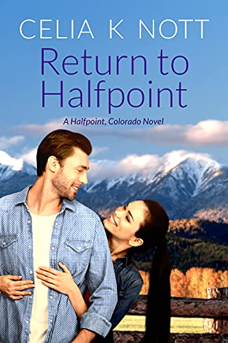 Return to Halfpoint: A closed door, enemies to lovers, later in life romance (Halfpoint, Colorado Book 3)