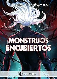 Monstruos encubiertos: 106 par Diana F. Dévora