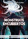 Monstruos encubiertos: 106 par F. Dévora