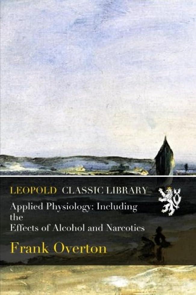 パプアニューギニア宇宙船計算するApplied Physiology: Including the Effects of Alcohol and Narcotics