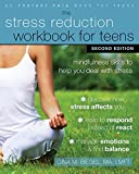 Stress Reduction Workbook for Teens, 2nd Edition: Mindfulness Skills to Help You Deal with Stress (An Instant Help Book for Teens) - Gina M. Biegel